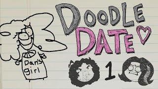 Doodle Date: Dan's Dream Girl - PART 1 - Game Grumps