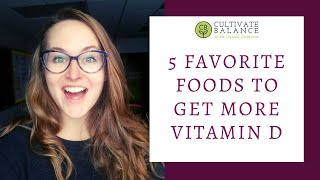 5 Favorite Foods to get More Vitamin D