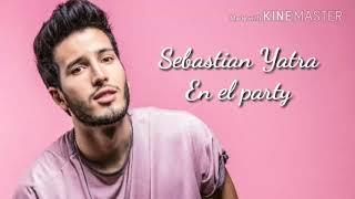 Sebastian Yatra - En el party ( Letra )