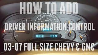 "HOW TO ADD DRIVER INFORMATION CONTROL CENTER ""DIC"" 03-07 SILVERADO SIERRA"