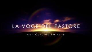 """La Voce del Pastore """"DIO CI AMA"""" - 13 Luglio 2019"""