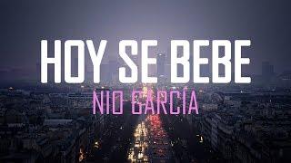 Hoy Se Bebe (Letra)   Nio García