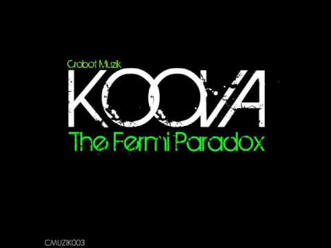 Koova - The Fermi Paradox EP - Crobot Muzik UPCOMING!