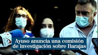 Ayuso anuncia una comisión de investigación sobre Barajas y su incidencia en la pandemia