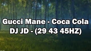 Gucci Mane   Coca Coca Cola   DJ JD (29HZ 43HZ 45HZ)