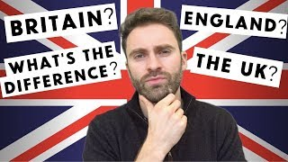 What's The Difference Between THE UK, BRITAIN AND ENGLAND?