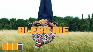 Darkovibes   Bless Me Ft. KiDi (Official Video)