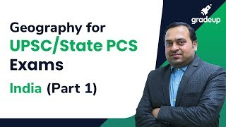 UPSC/State PCS Exams | Geography via Maps | Indian Physiography (Part-1)