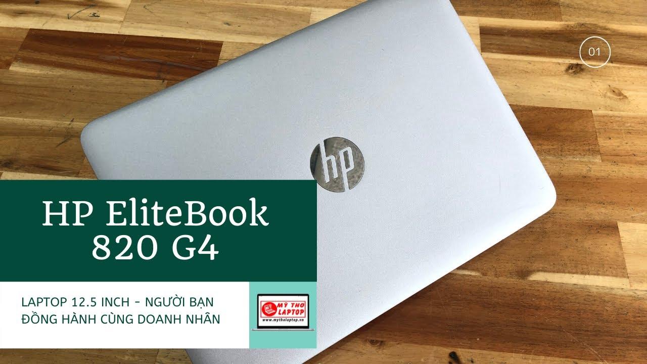 HP EliteBook 820 G4 - Laptop 12.5 inch người bạn đồng hành cùng doanh nhân