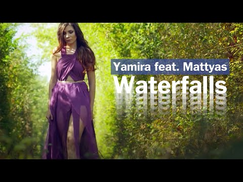 Yamira Feat. Mattyas - Waterfalls | Official Video Clip Mp3