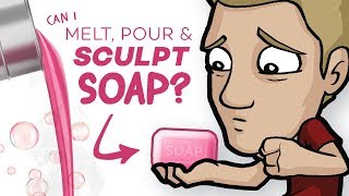 POURING and SCULPTING SOAP: NOT what I expected!!