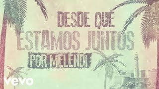 Melendi - Desde que Estamos Juntos (Lyric Video)
