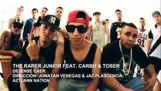 The Raper Junior Ft. Carbu & Toser - Dejense Caer | Video Oficial | HD