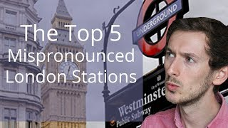 Top 5 Mispronounced London Underground Tube Stations | Improve Your Accent