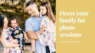 What To Wear For Family Photos In 3 Minutes!