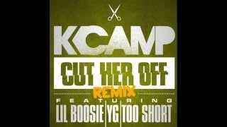 (CLEAN) K Camp - Cut Her Off Feat. Lil Boosie, YG, & Too Short (Remix)