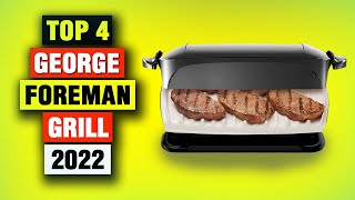 Best George Foreman Grill Review 2021 [Top 4 Picks]