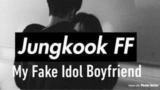 Jungkook FF~~ My Fake Idol Boyfriend Episode 2 (Pt. 1/2)