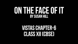 On The Face Of It (Vistas Ch. 6) | English | Class XII (CBSE)