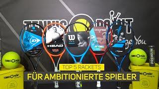 Perfekt für die neue Saison   Top 5 Schläger für ambitionierte Tennisspieler