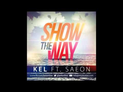 Kel Ft Saeon - Show The Way (Official)