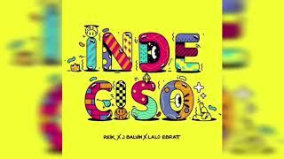 Reik ✘ J. Balvin ✘ Lalo Ebratt   Indeciso ( Ger Dj Remix )
