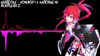 「Nightcore」 Somebody's Watching Me (Beatfreakz)