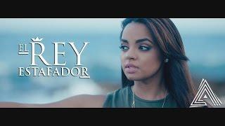 El Rey Estafador - Alejandra Feliz  (Video)