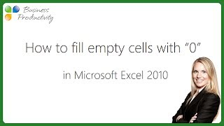 How to fill empty cells with 0 in Microsoft Excel 2010?