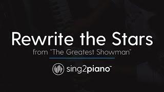 "Rewrite the Stars (from ""The Greatest Showman"") [Piano Karaoke Instrumental] Zac Efron & Zendaya"