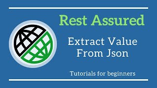 Extract value from Json using Rest Assured API Testing