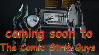 The Comic Strip Guys In Portal 2 - Trailer