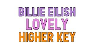 lovely (higher key - piano karaoke instrumental) billie eilish