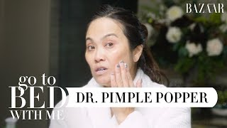 Dr. Pimple Popper's Nighttime Skincare Routine For Dry Skin | Go To Bed With Me | Harper's BAZAAR