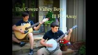 """Ill Fly Away Cover """"Cowee Valley Boys"""""""