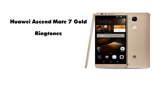 Huawei Ascend Mate 7 Gold Ringtones