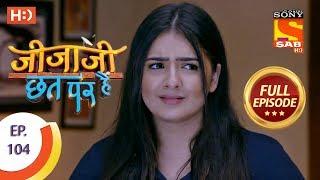 Jijaji Chhat Per Hai - Ep 104 - Full Episode - 1st June, 2018
