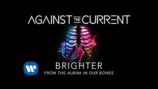 Against The Current: Brighter