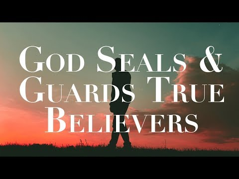 God Seals and Guards True Believers