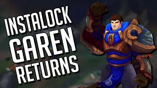 Instalock Garen has returned and he made a video for me...