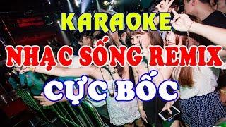 karaoke-nhac-song-lk-nhac-song-remix-cuc-boc-bass-cang-det