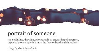 Portrait Of Someone- Daniela Andrade