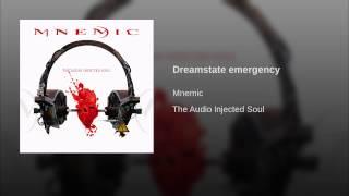 Dreamstate emergency