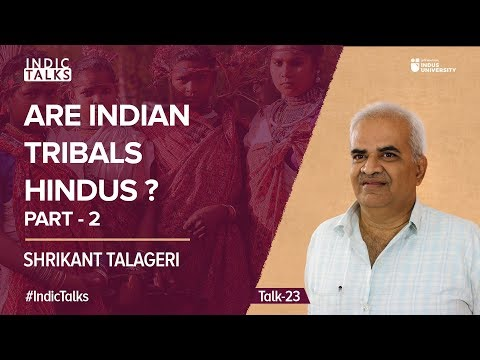 Are Indian Tribals Hindus? - Part II - Shrikant Talageri - Talk-23 Mp3