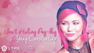 YENG CONSTANTINO - Una't Huling Pag-Ibig (Official Lyric Video)