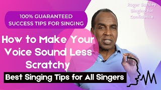 How to Make Your Voice Sound Less Scratchy