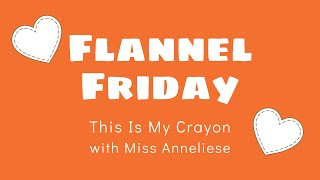 Storytime Snippets | Flannel Friday | Miss Anneliese | This Is My Crayon