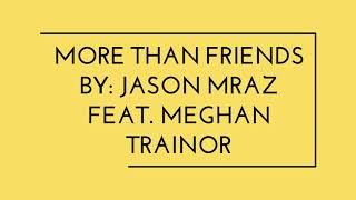 JASON MRAZ FEAT. MEGHAN TRAINOR   MORE THAN FRIENDS (Lyrics Video)