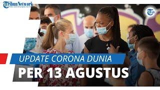 Update Virus Corona Dunia per 13 Agustus: Total 20,5 Juta Kasus Covid-19, Indonesia di Posisi 23
