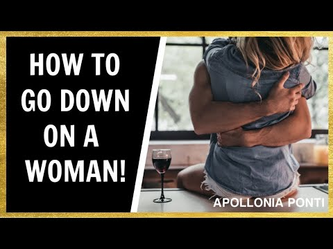 How To Go Down On A Woman!